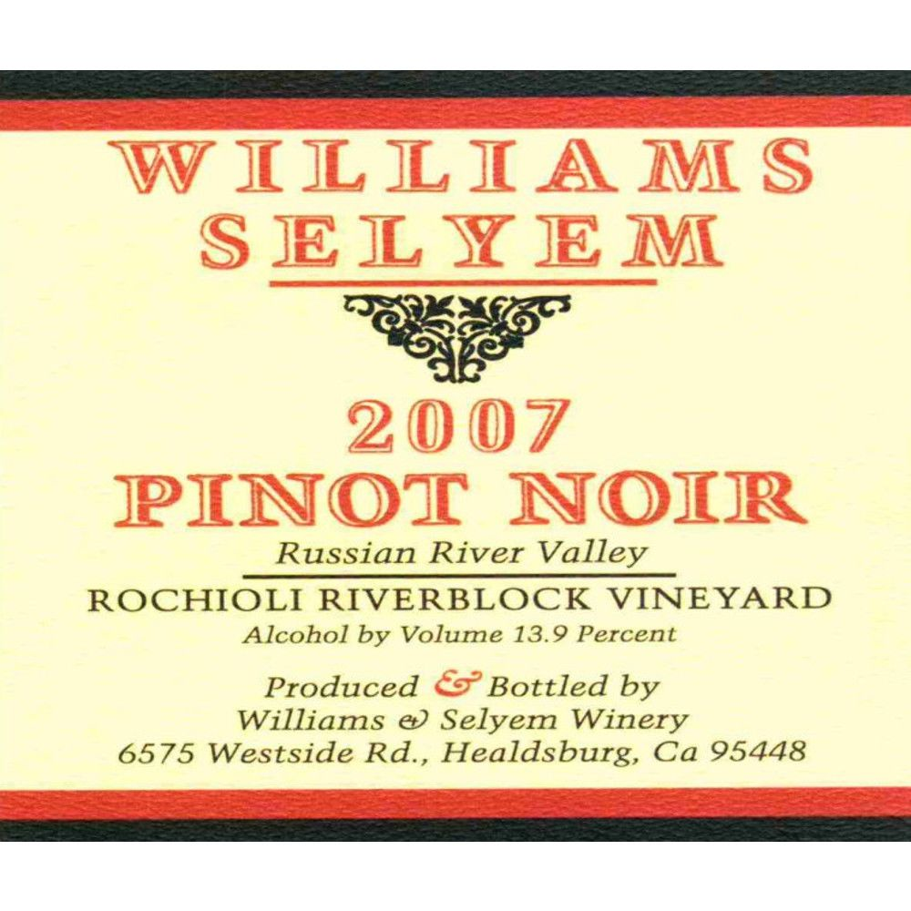 Williams Selyem Rochioli Riverblock Vineyard Pinot Noir 2007 Front Label