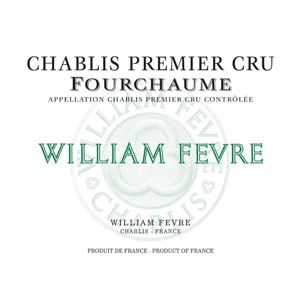 William Fevre Chablis Fourchaume Premier Cru 2013 Front Label