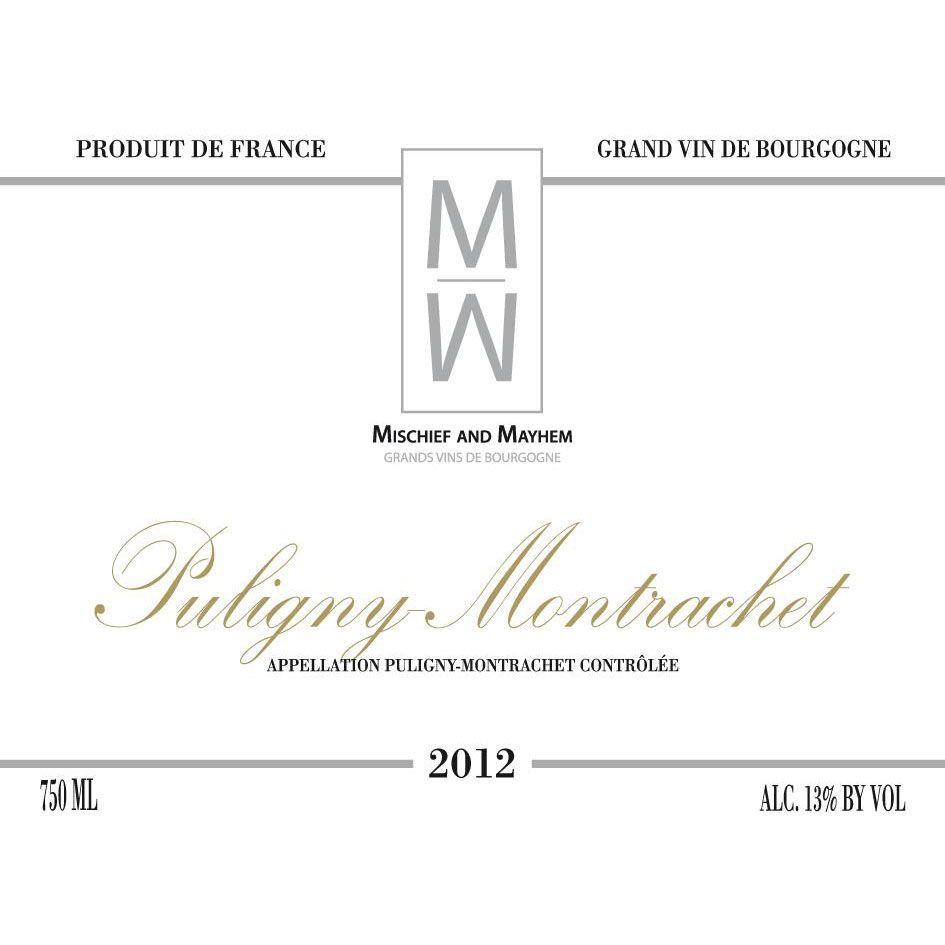 Mischief and Mayhem Puligny-Montrachet 2012 Front Label