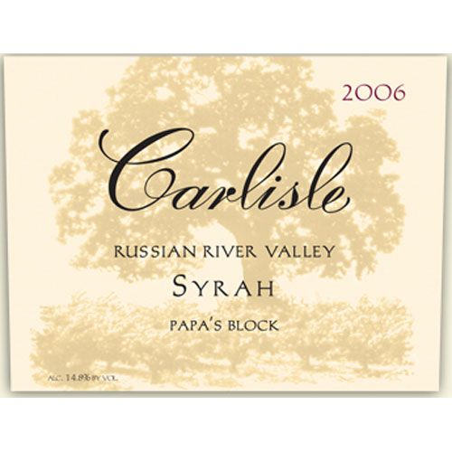 Carlisle Syrah Russian River Valley Papa's Block 2006 Front Label