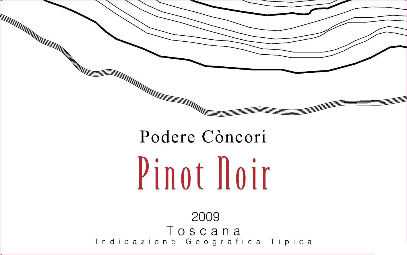 Podere Concori Toscana Pinot Noir 2009 Front Label
