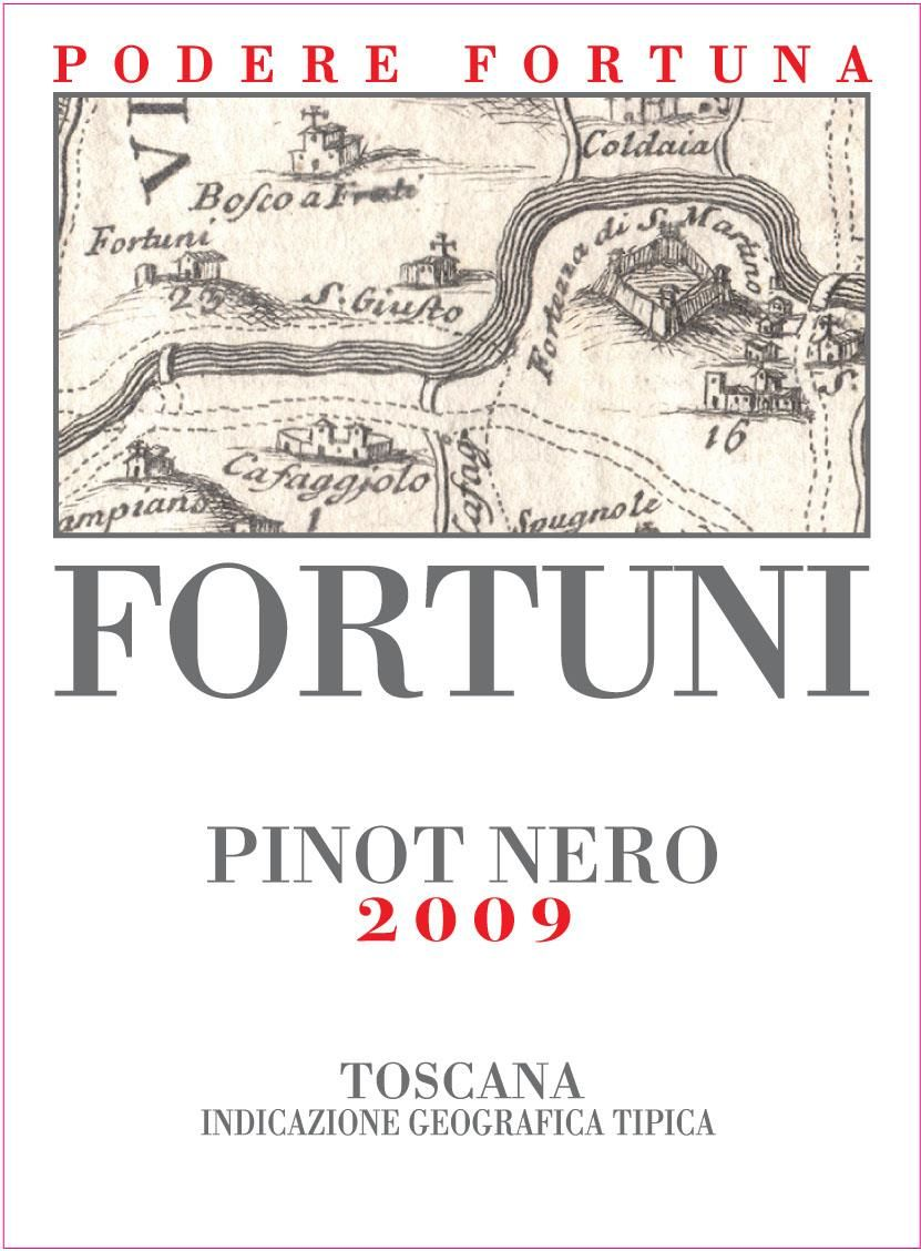 Podere Fortuna Toscana Fortuni Pinot Nero 2009 Front Label