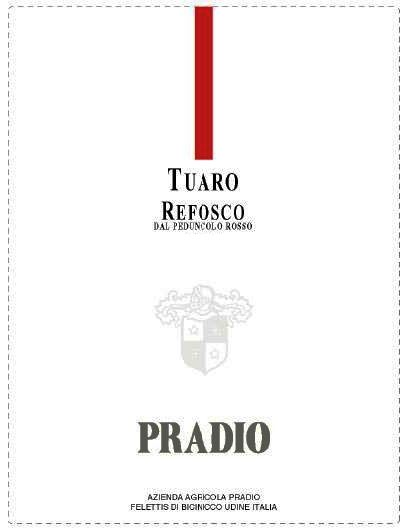 Pradio Tuaro Refosco 2012 Front Label