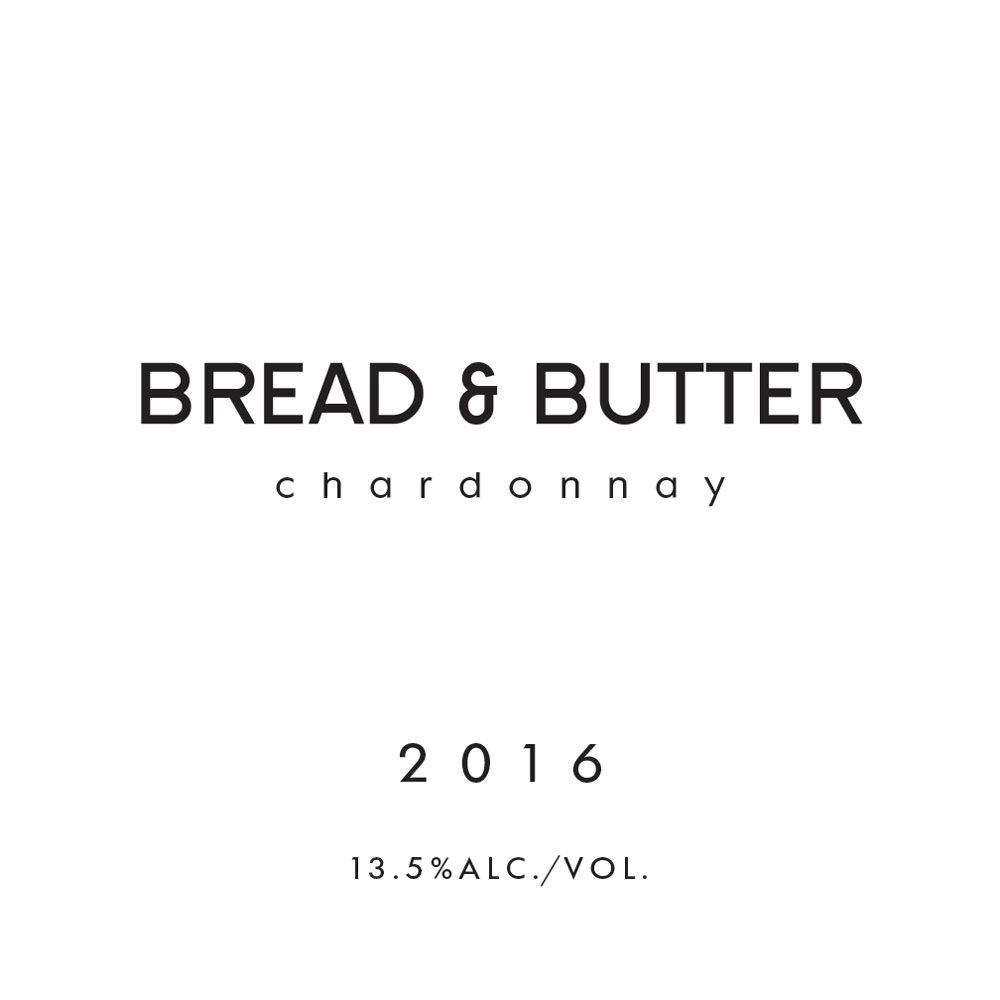 Bread & Butter Chardonnay 2016 Front Label