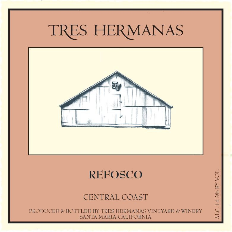 Tres Hermanas Vineyard & Winery Refosco 2011  Front Label