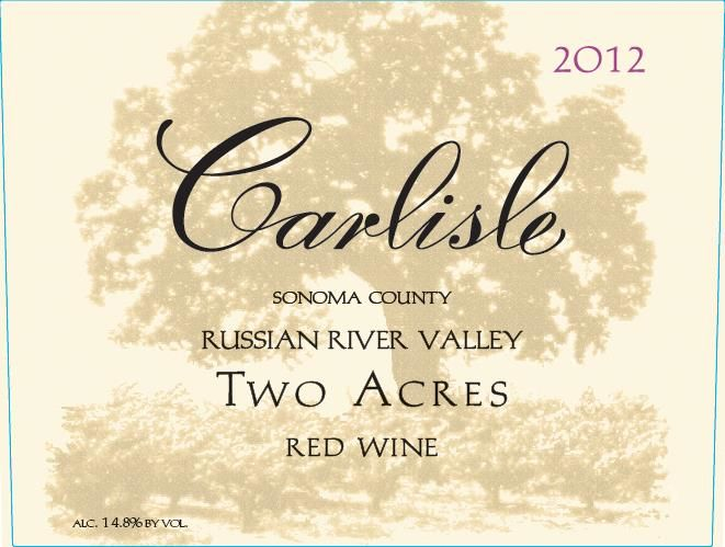Carlisle Russian River Valley Two Acres 2012 Front Label