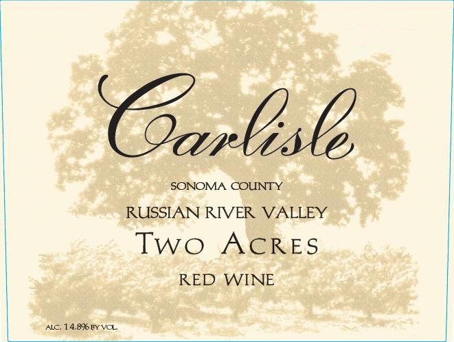 Carlisle Two Acres Red Wine  2013 Front Label