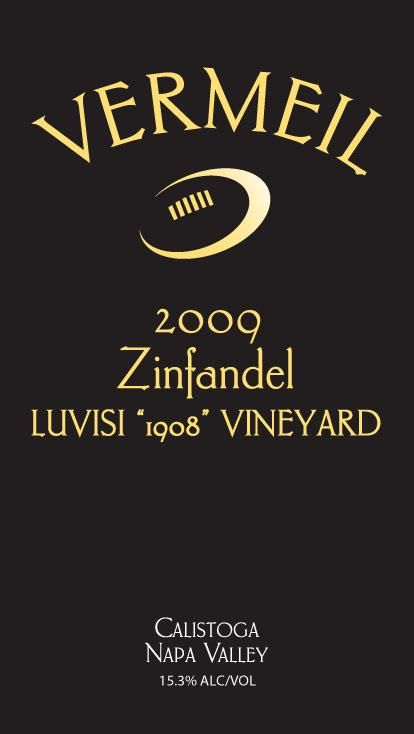 Vermeil Wines Luvisi 1908 Vineyard Zinfandel 2009 Front Label