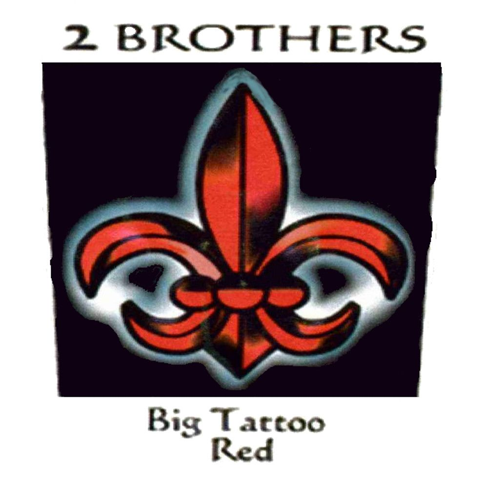 2 Brothers Big Tattoo Red 2006 Front Label