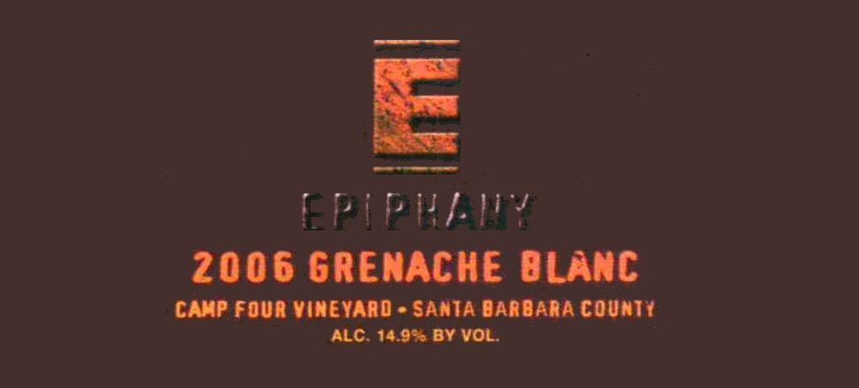 Epiphany Camp four Vineyard Grenache Blanc 2006  Front Label