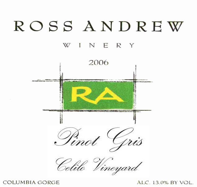 Ross Andrew Winery Celilo Vineyard Pinot Gris 2006  Front Label