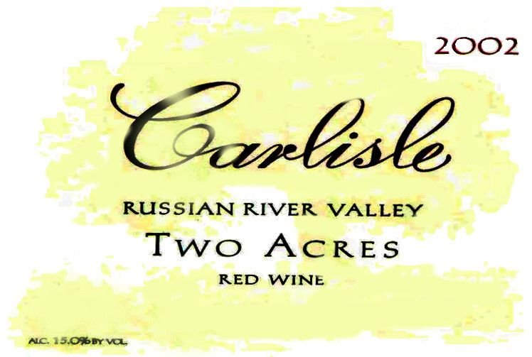 Carlisle Russian River Valley Two Acres 2002 Front Label