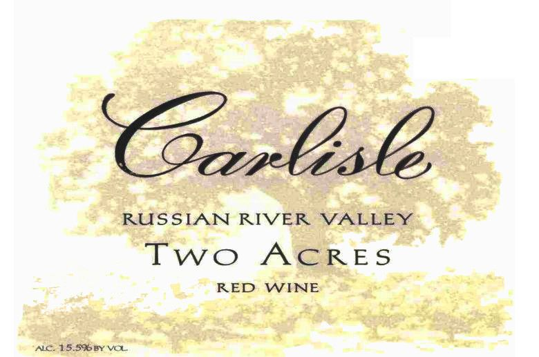 Carlisle Russian River Valley Two Acres 2005 Front Label