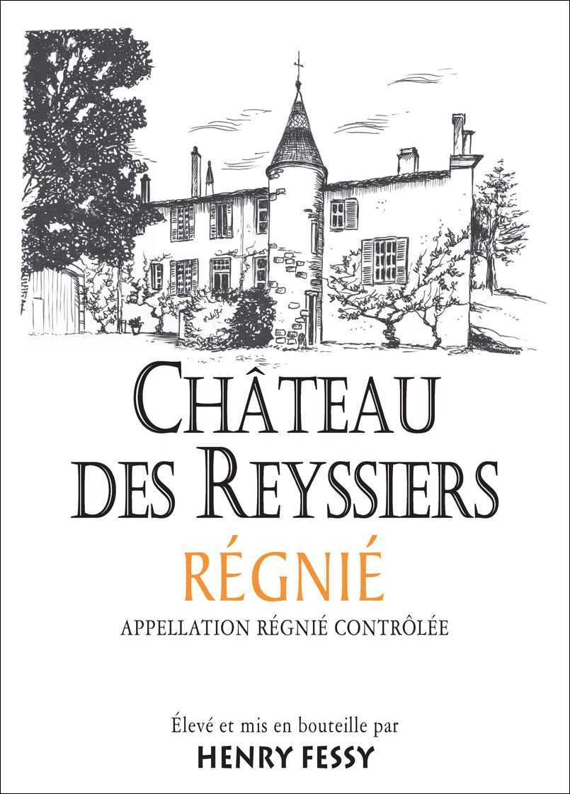 Henry Fessy Chateau des Reyssiers Regnie 2015  Front Label