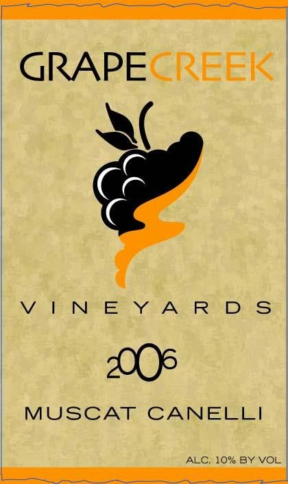 Grape Creek Vineyard Muscat Canelli 2006  Front Label