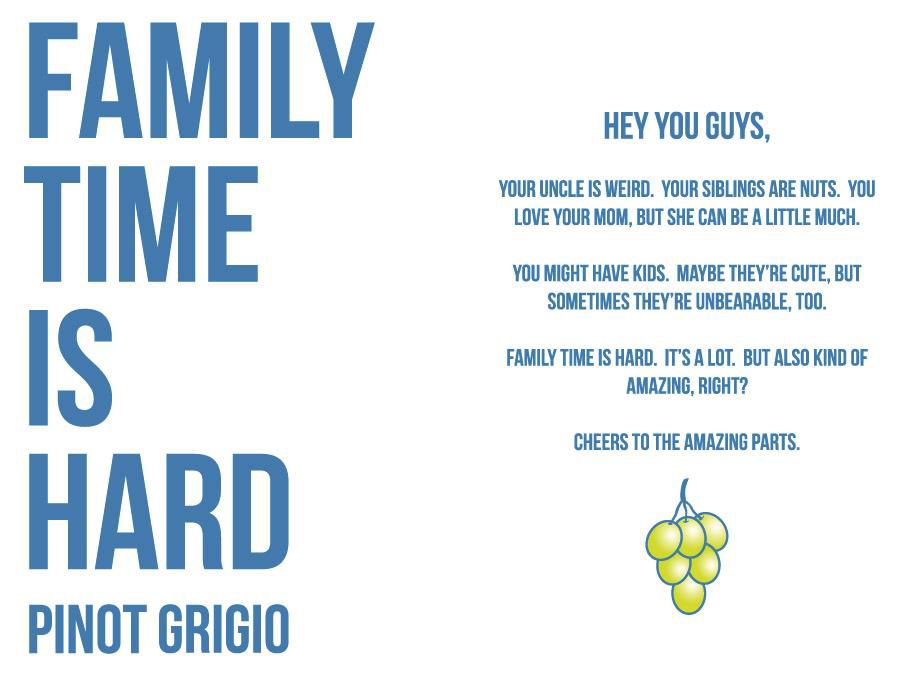 White Girl  Family Time is Hard Pinot Grigio  Front Label
