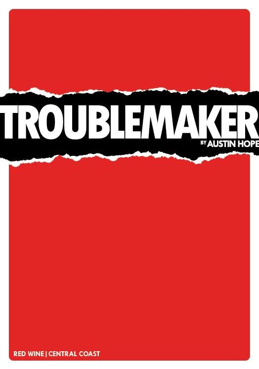 Troublemaker Red Blend  Front Label
