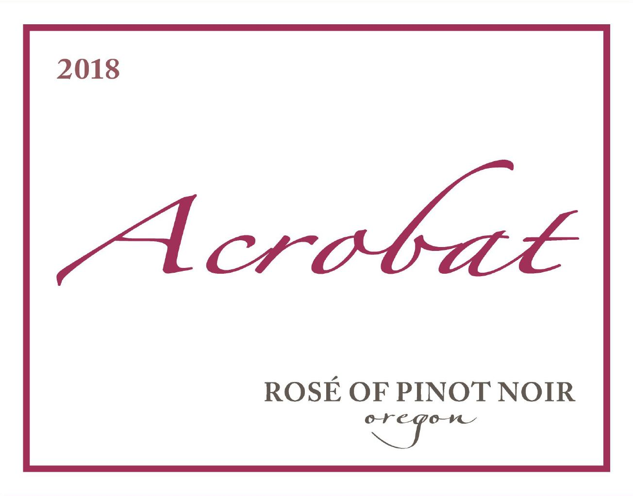 Acrobat Rose of Pinot Noir 2018  Front Label