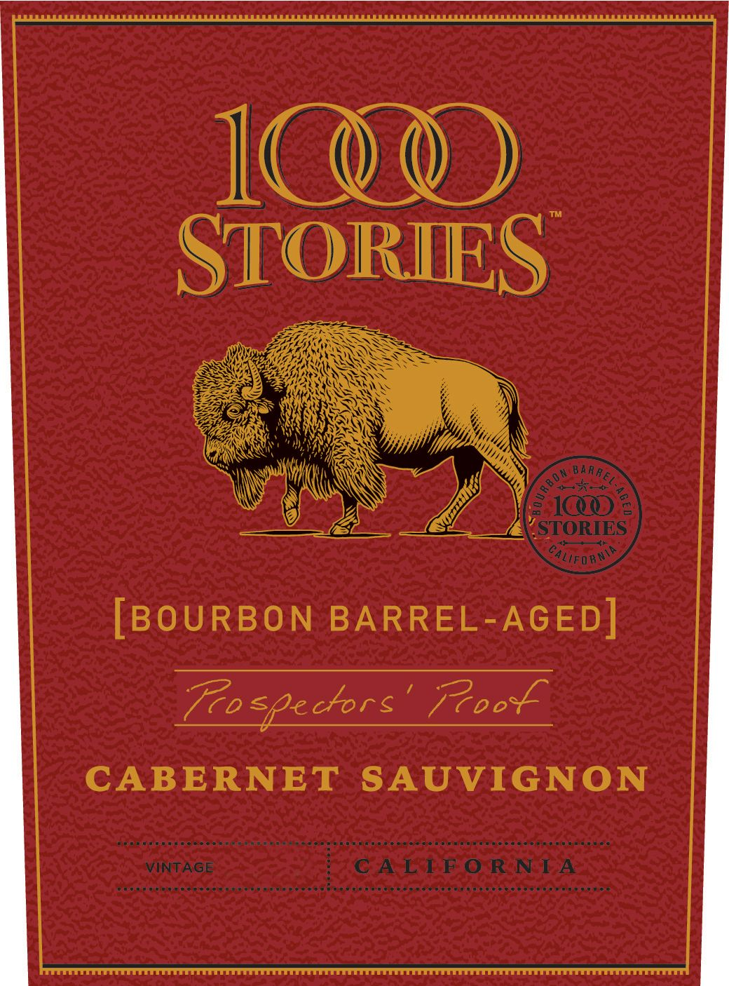 1000 Stories Bourbon Barrel Aged Prospectors' Proof Cabernet Sauvignon 2016  Front Label