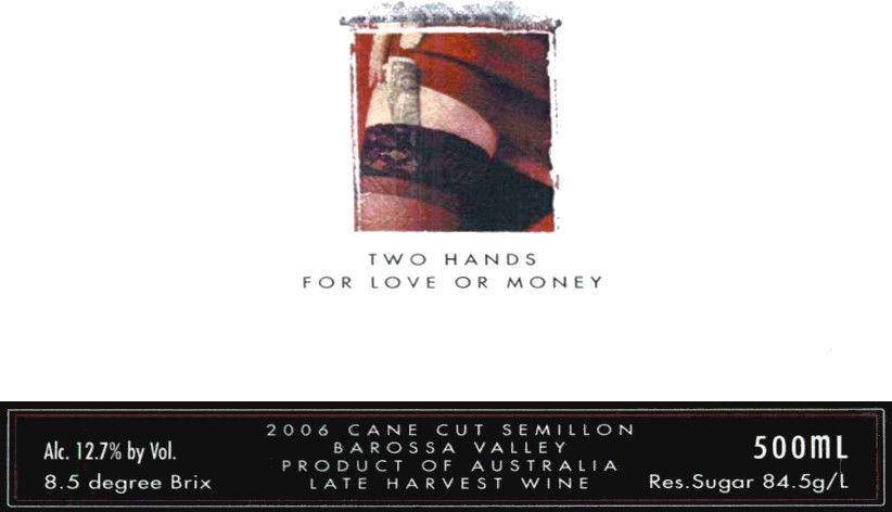 Two Hands For Love Or Money Cane Cut Semillon 2006  Front Label