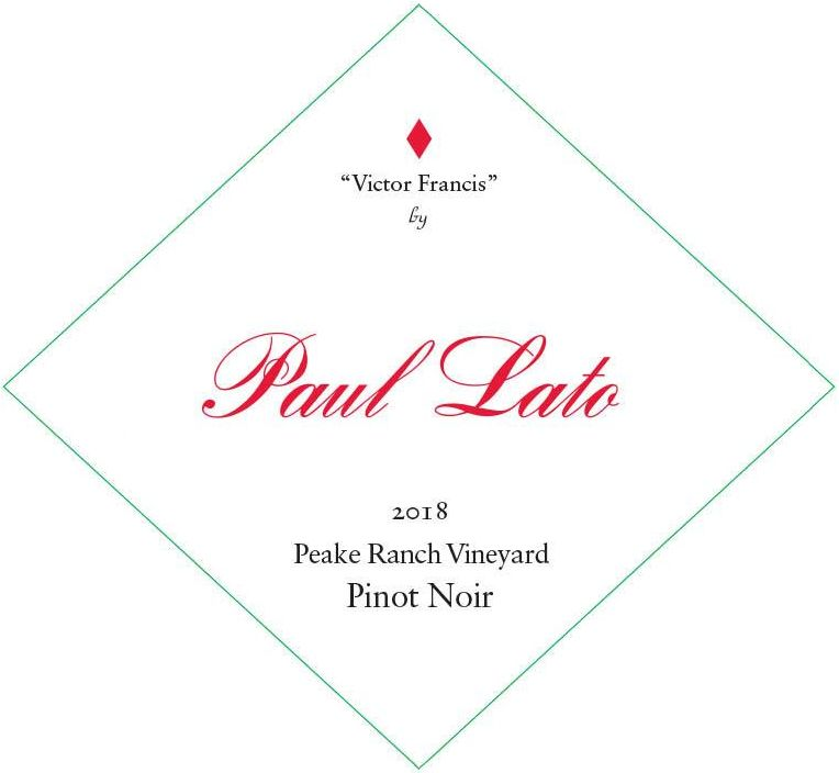 Paul Lato Victor Francis Peake Ranch Vineyard Pinot Noir 2018  Front Label