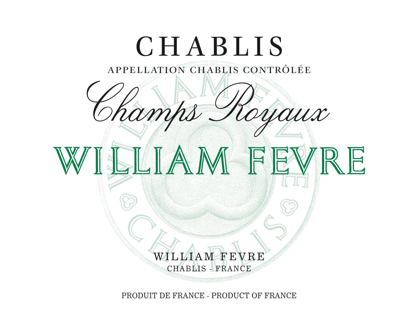 William Fevre Chablis Champs Royaux 2018  Front Label