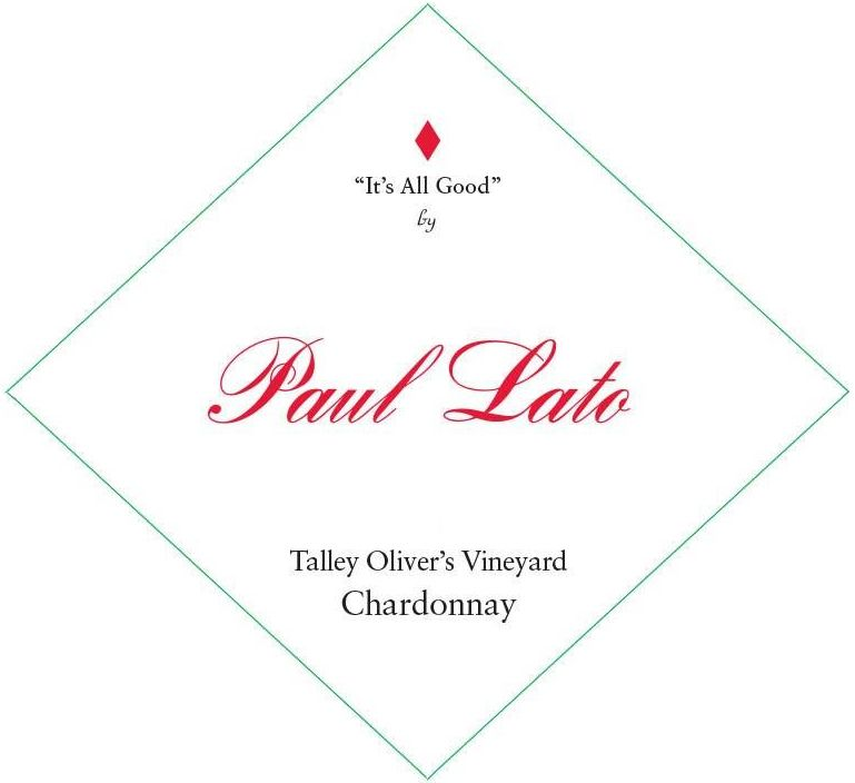 Paul Lato It's All Good Talley Oliver's Chardonnay 2018  Front Label