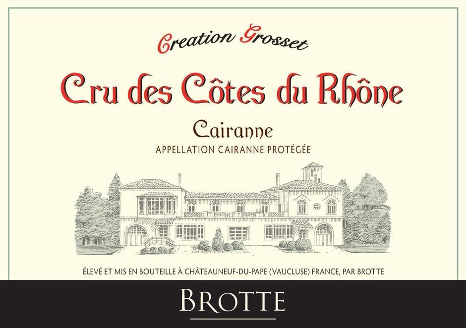 Maison Brotte Creation Grosset Cru des Cotes du Rhone 2017  Front Label