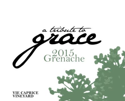 A Tribute to Grace Vie Caprice Vineyard Grenache 2015 Front Label