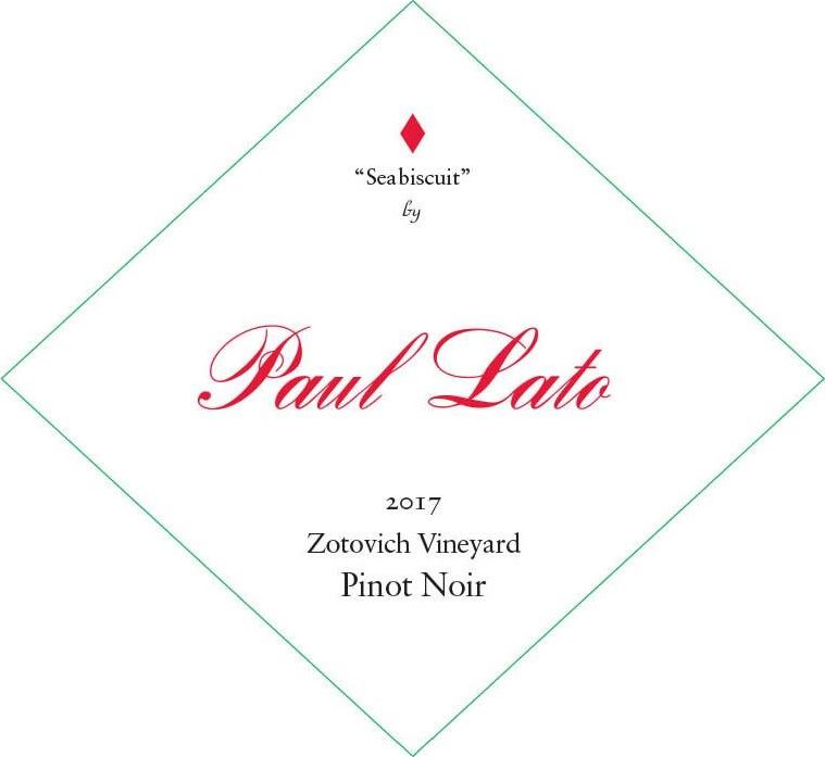 Paul Lato  Seabiscuit Zotovich Vineyard Pinot Noir 2017  Front Label