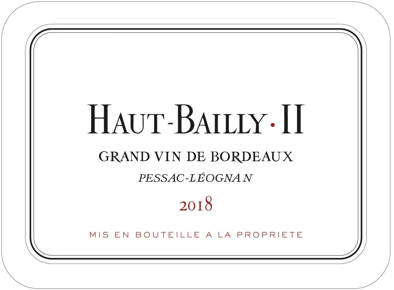 Chateau Haut-Bailly II (Futures Pre-Sale) 2018 Front Label