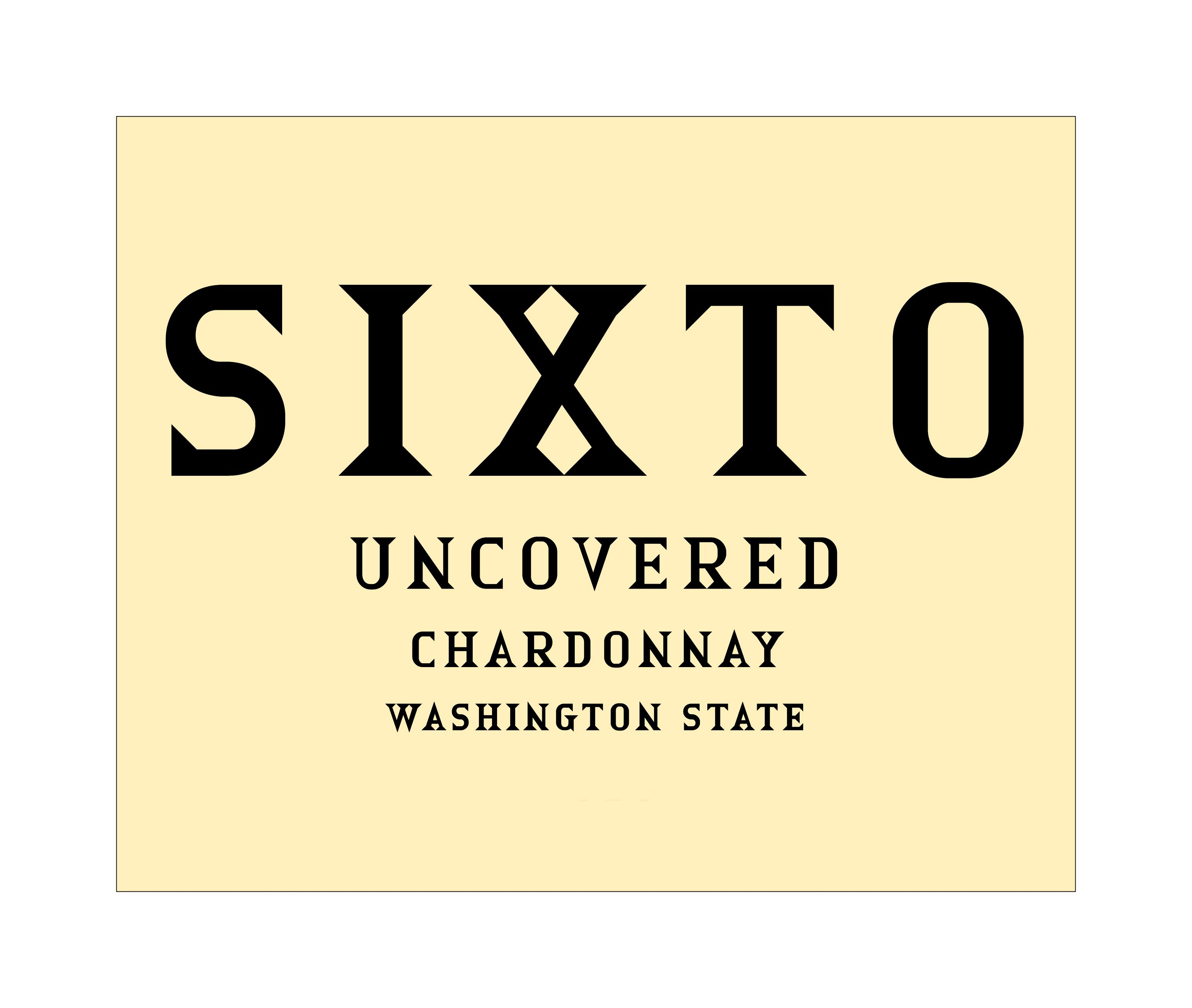 Sixto Uncovered Chardonnay 2016  Front Label