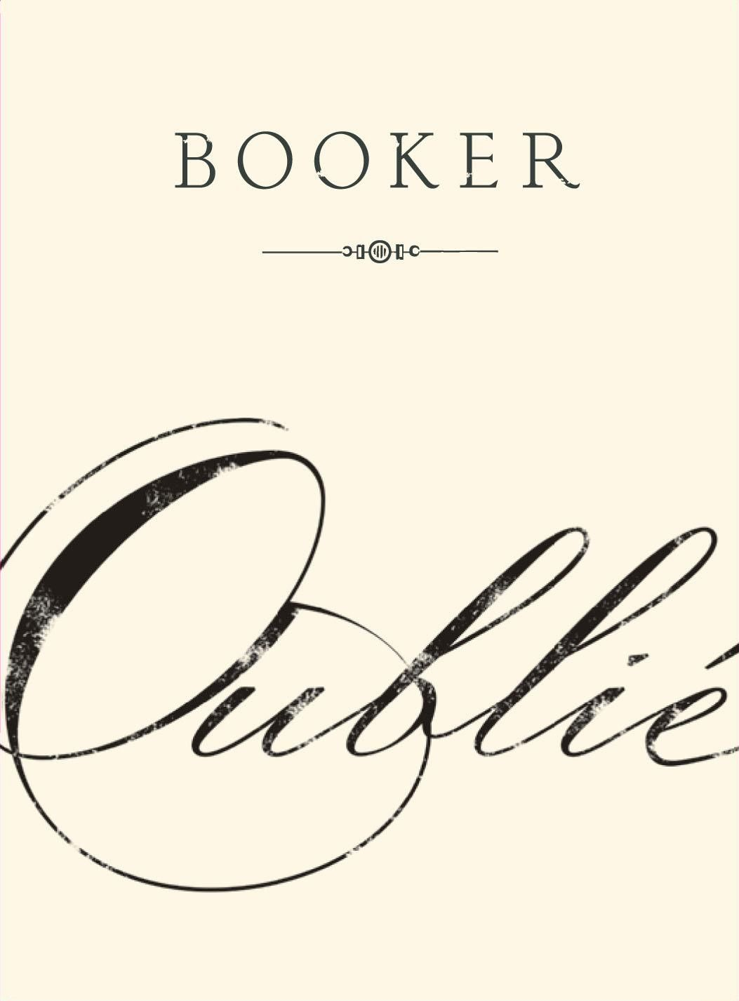 Booker Vineyard Oublie 2017 Front Label