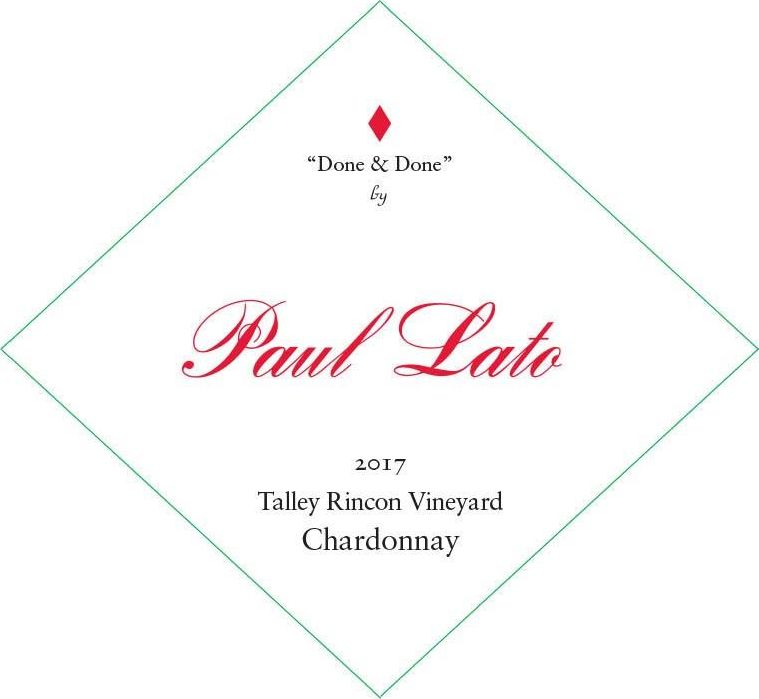 Paul Lato Done & Done Talley Rincon Vineyard Chardonnay 2017  Front Label
