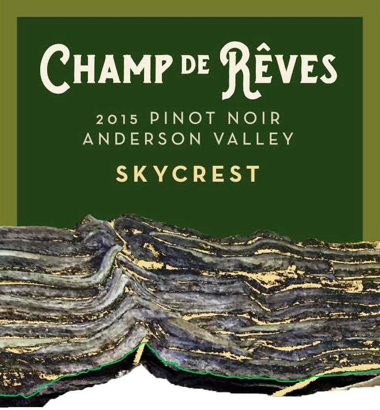Champ de Reves Skycrest Vineyard Anderson Valley Pinot Noir 2015  Front Label