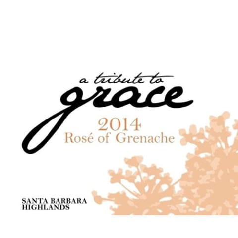 A Tribute to Grace Santa Barbara Highlands Vineyard Rose of Grenache 2014 Front Label