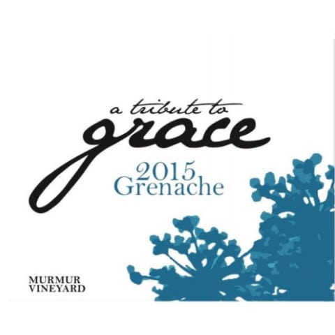 A Tribute to Grace Murmur Vineyard Grenache 2015 Front Label