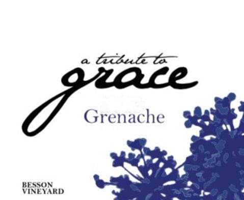 A Tribute to Grace Besson Vineyard Grenache 2017  Front Label