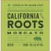California Roots Moscato 2016 Front Label