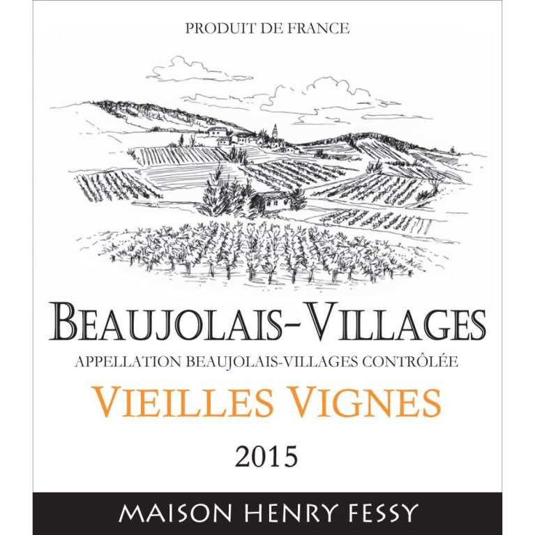 Henry Fessy Beaujolais-Villages Vieilles Vignes 2015 Front Label
