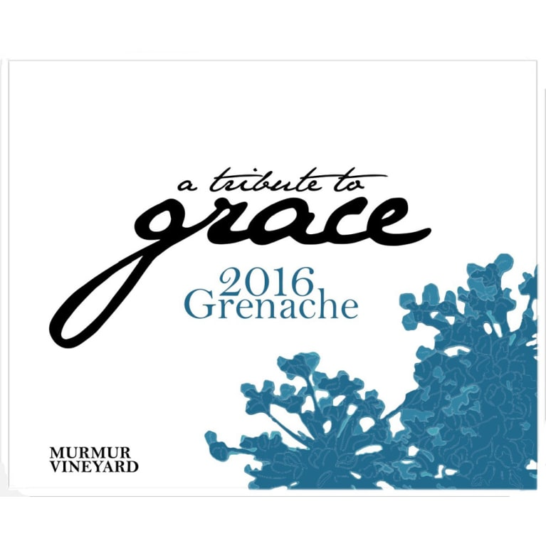 A Tribute to Grace Murmur Vineyard Grenache 2016 Front Label